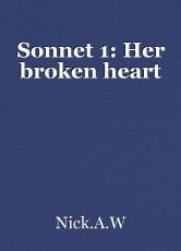 Sonnet 1: Her broken heart