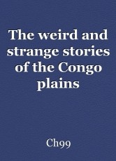 The weird and strange stories of the Congo plains