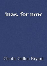 inas, for now