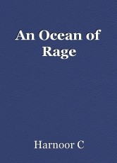 An Ocean of Rage