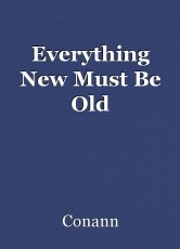 Everything New Must Be Old