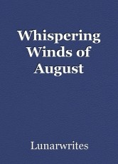 Whispering Winds of August