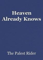 Heaven Already Knows