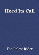 Heed Its Call
