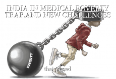 INDIA IN MEDICAL POVERTY TRAP.AND NEW CHALLENGES