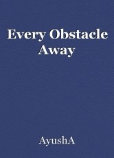 Every Obstacle Away