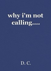 why i'm not calling....