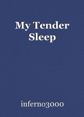 My Tender Sleep