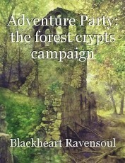 Adventure Party: the forest crypts campaign