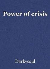 Power of crisis