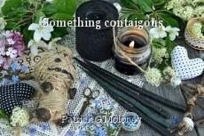 Something contaigous