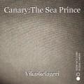 Canary:The Sea Prince