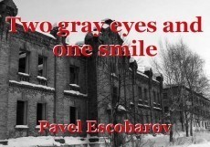 Two gray eyes and one smile