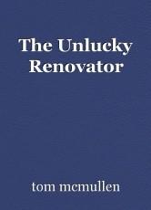 The Unlucky Renovator