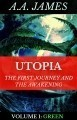 Utopia The First Journey and The Awakening (Volume 1: Green)