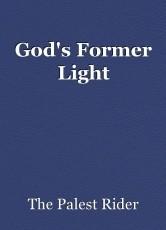 God's Former Light