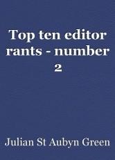 Top ten editor rants - number 2