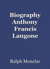 Biography Anthony Francis Langone