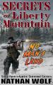 Secrets of Liberty Mountain: No Man's Land