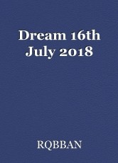Dream 16th July 2018