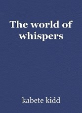 The world of whispers