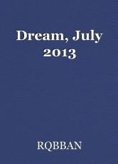 Dream, July 2013