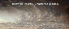 Hollowed Hearts. Shattered Blades.