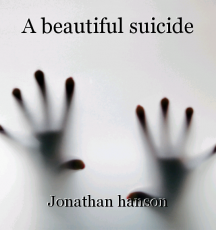 A beautiful suicide