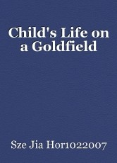 Child's Life on a Goldfield