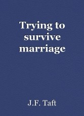 Trying to survive marriage