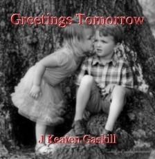 Greetings Tomorrow