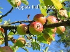 Apples Fall on Me
