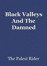Black Valleys And The Damned