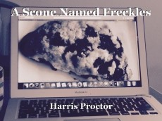 A Scone Named Freckles