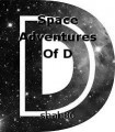 Space Adventures Of D