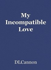 My Incompatible Love