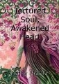 Tortured Soul, Awakened Heart