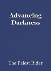 Advancing Darkness