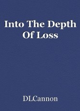 Into The Depth Of Loss