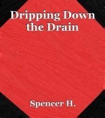 Dripping Down the Drain