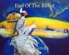 End Of The Bullet