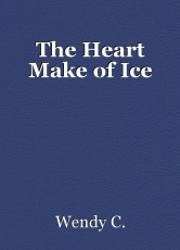 The Heart Make of Ice