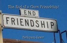 The End of a Close Friendship!