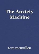 The Anxiety Machine