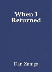 When I Returned
