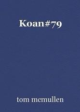 Koan#79
