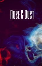 Rose and Dust