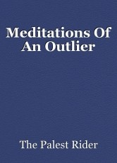Meditations Of An Outlier