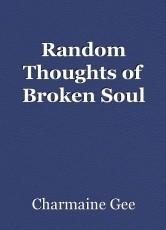 Random Thoughts of Broken Soul