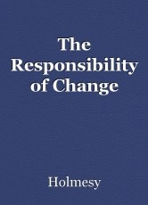 The Responsibility of Change